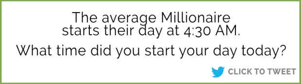 The Average Millionaire Wakes up at 4:30am