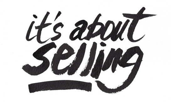 its about selling